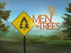 Men in Trees.  I loved this show and was devo when it was cancelled because of the Hollywood Writers' strike. Not happy.