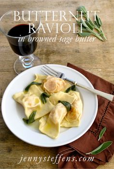 Butternut Ravioli with Browned Sage Butter - great Fall Recipe    http://jennysteffens.blogspot.com/2011/09/butternut-squash-ravioli-with-sage.html