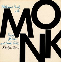 Thelonious Monk with Sonny Rollins and Frank Foster Prestige Designed by the esteemed Reid Miles with Andy Warhol. (Warhol's mother actually supplied the hand-written script). A lesson in graphic design. Andy Warhol, The Velvet Underground, Greatest Album Covers, Music Album Covers, Book Covers, Cover Art, Vinyl Cover, Lp Cover, Blue Note Jazz