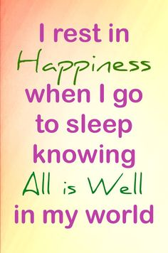 rest in happiness when I go to sleep knowing all is well in my world Prosperity Affirmations, Healing Affirmations, Affirmations For Women, Daily Positive Affirmations, Positive Quotes, Positive Vibes, Bedtime Meditation, Life Affirming, Happy Quotes