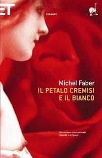 I miei libri... e altro di CiBiEffe: Michel Faber - Il petalo cremisi e il bianco (The ...