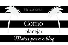Dica para blogueiras: como planejar metas para o blog