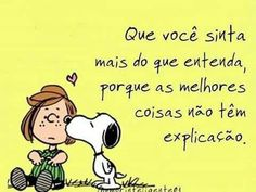 Não adianta tentar explicar.... Snoopy The Dog, Snoopy Love, Snoopy And Woodstock, Amazing Quotes, Love Quotes, Inspirational Quotes, Positive Thoughts, Positive Vibes, Happy Week End