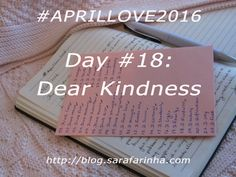 """Dear Kindness, (…) can you forgive me? I don't know if it's possible to change our relationship. I'm not so gentle or benevolent. But I'm amiable and kind to others… just not to myself. So, if you still have the patience to accommodate me, could you please, take control more often?"" ‪#‎APRILLOVE2016‬ Forgive Me, I Don T Know, Still Have, Love Letters, Patience, Thats Not My, Relationship, Change, Day"