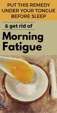 Put this remedy under your tongue before sleep and get rid of morning fatigue.