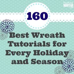 160 Best Wreath Tutorials for every season and holiday - becomingmartha.com