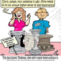 Narcissism – A considerable number of posts have been dedicated to narcissists here on Psych Central, I felt obligated to draw a Mental Health Humor Cartoon; just for them. The other day the subject of Narcissism came up when I was having coffee...