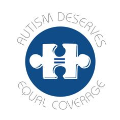 """Autism Deserves Equal Coverage  """"We advocate and work with providers, families, therapists, ABA agencies, Regional Centers and other organizations in securing insurance to cover medically necessary treatments for autism, including ABA, Speech, OT, PT, Social Skills, and Evaluations.  We negotiate with health plans, insurance companies, and state and federal regulators to fund services for autism spectrum disorder."""""""