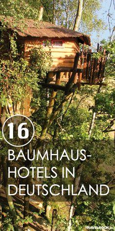 Im Baumhaus übernachten. (hier: Die 16 coolsten Baumhaus-Hotels in Deutschland)