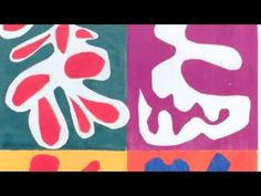 watch his works - colour shape feel MATISSE: PAINTING WITH SCISSORS