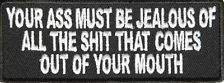 YOUR A$$ MUST BE JEALOUS... FUN FUNNY NEW Embroidered Biker Vest Patch! PAT-2982…