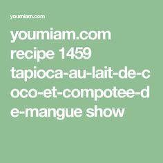youmiam.com recipe 1459 tapioca-au-lait-de-coco-et-compotee-de-mangue show