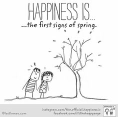 ~Happiness is the first signs of Spring~