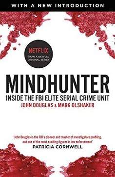 Mindhunter : Inside the FBI Elite Serial Crime Unit (Now A Netflix Series) writen by John Douglas, Mark Olshaker: ________________________________________ Obsessed with Netflix's Mindhunter? Celebrate the launch of Season 2 with the bestselling true story John Douglas, Ted Bundy, Netflix Original Series, Netflix Series, Got Books, Books To Read, Criminal Profiling, It Pdf, Fbi Special Agent