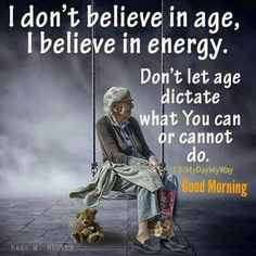 Live life to the max enjoy every min live every moment no matter what age you are Morning Greetings Quotes, Good Morning Messages, Good Morning Wishes, Good Morning Quotes, Morning Sayings, Good Morning Picture, Good Morning Good Night, Morning Pictures, Good Morning Images