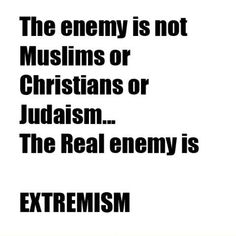 """Religious extremists aren't religious - """"the man who fears God avoids all extremes"""" (Ecclesiastes 7:18)"""