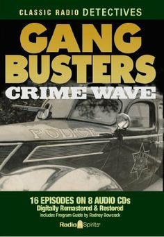 Gang Busters: Crime Wave (Old Time Radio) (Classic Radio Detectives) by Original Radio Broadcasts. $23.32. Series - Classic Radio Detectives. Publication: May 17, 2010. Publisher: Radio Spirits; Unabridged edition (May 17, 2010). Save 27%!