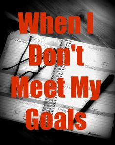When I Don't Meet My Goals   Apron Strings & other things