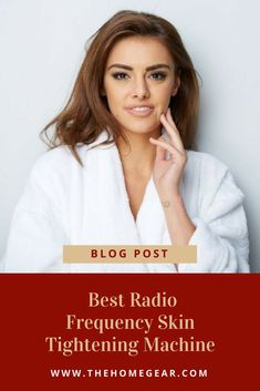 Get rid of saggy skin and fine lines with a best radio frequency skin tightening machine for home. Pick the best at home radio frequency machine here! Natural Hair Care Tips, Skin Care Tips, Natural Makeup, Radio Frequency Skin Tightening, Natural Skin Tightening, Hair Removal For Men, Hair Growth Tips, Anti Aging Skin Care, Good Skin