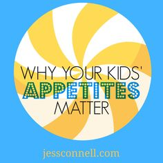 Why Your Kids' Appetites Matter // jessconnell.com -- one thing we can consider, in order to bless or curse our children for the rest of their lives