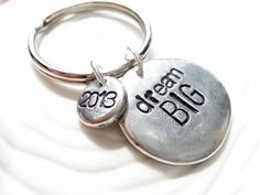 Personalized Key Chain - Dream BIG - Hand Stamped Pewter Keychain - Graduation Gift - Inspirational Gift on Etsy, $29.00