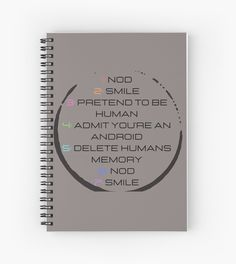 Pretend to be human. Admit you're an android. Human Memory, Notebook Design, Spiral, Finding Yourself, Android, Smile, Memories, Artists, Unique