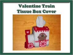 Valentine Train Tissue Box Cover. Can be purchased at: http://www.heartfeltdesigns2010.com/tissue.htm