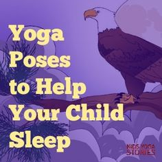 5 Animal Yoga Poses to Help Your Child Sleep Better - Kids Yoga Stories Yoga Poses For Sleep, Kids Yoga Poses, Sleep Yoga, Bedtime Yoga, Yoga For Kids, Exercise For Kids, Kids Sleep, Child Sleep, Baby Sleep