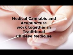 Cannabis and acupuncture work together