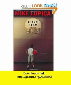 Travel Team (9780399241505) Mike Lupica , ISBN-10: 0399241507  , ISBN-13: 978-0399241505 ,  , tutorials , pdf , ebook , torrent , downloads , rapidshare , filesonic , hotfile , megaupload , fileserve