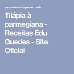 Tilápia à parmegiana - Receitas Edu Guedes - Site Oficial