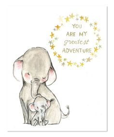 Love this Elephant 'You Are My Greatest Adventure' Print by trafalgar's square on #zulily! #zulilyfinds