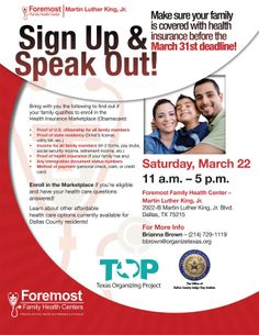 Sign up and Speak Out! Find out if your family qualifies to enroll in the Health Insurance Marketplace on Saturday, March 22, 2014 at Foremost Family Health Center - Martin Luther King, Jr., 2922-B Martin Luther King, Jr. Blvd, Dallas, TX 75215