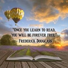 Once you learn to read, you will be forever free - Frederick Douglass I Love Books, Good Books, Books To Read, My Books, Reading Quotes, Book Quotes, Reading Books, Author Quotes, Quotes Quotes