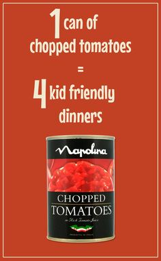 1 can of chopped tomatoes = 4 kid friendly dinners. Click through to see these easy recipes!