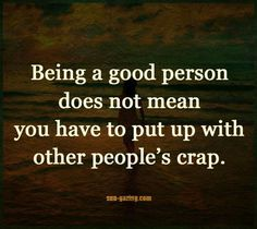 True... and who can you really trust?  Ever talked with someone and you just know ...they are not going to do what they say they will....that their intentions don't match yours?  Not a good feeling.-JPR