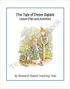 The Tale of Peter Rabbit Lesson Plan and Activities from Research Based Teaching Tools on TeachersNotebook.com -  - The Tale of Peter Rabbit Lesson Plan and Activities is based on Bloom's Revised Taxonomy. It includes hands on literacy and math centers.