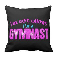 I'm Not Short, I'm a Gymnast Pink and Blue Throw Pillow by Golly Girls