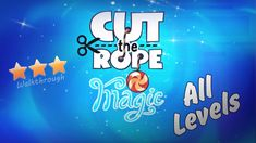Cut The Rope Magic - Walkthrough All Levels