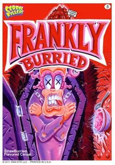 Cereal killers, Frankly Buried