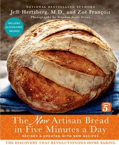 The New Artisan Bread in Five Minutes a Day: The Discovery That Revolutionizes Home Baking von [Hertzberg MD, Jeff, Zoë François]