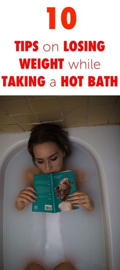 10 Tips on Losing Weight While Taking a Hot Bath
