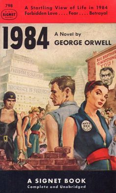 "1984, G. Orwell ""Somehow, this still feels like the blackest vision of our future."""