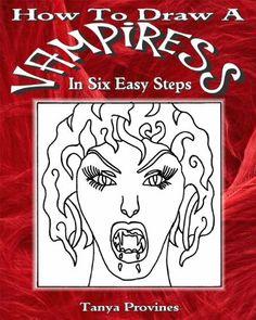 How To Draw A Vampiress In Six Easy Steps by Tanya Provines, http://www.amazon.com/dp/B0067NCIQS/ref=cm_sw_r_pi_dp_VuVEqb0C65S0V