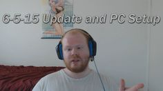 In this update video I explain the reason for the lack of gameplay video and explain my current computer setup.