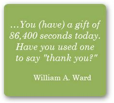 """use one second to say """"thank you""""."""