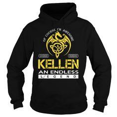 Of Course I'm Awesome KELLEN An Endless Legend Name Shirts #Kellen