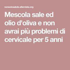 Mescola sale ed olio d'oliva e non avrai più problemi di cervicale per 5 anni