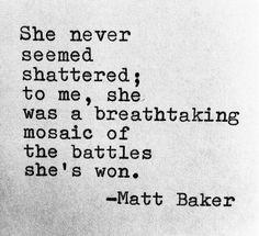 Matt baker quotes. wisdom. advice. life lessons.