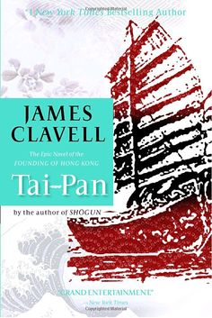 Tai Pan by James Clavell The founding of Hong Kong